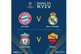 Ini Hasil Drawing Semifinal Champions, Liverpool vs AS Roma, Real Madrid vs Bayern Munchen
