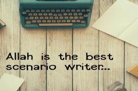 Percayalah Pada Penulis Skenario Terbaik!